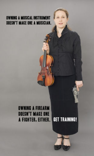 """Owning a musical instrument does not make one a musician. Owning a firearm does not make one a fighter. Get training!"" Image courtesy Oleg Volk, www.a-human-right.com. Used by permission."